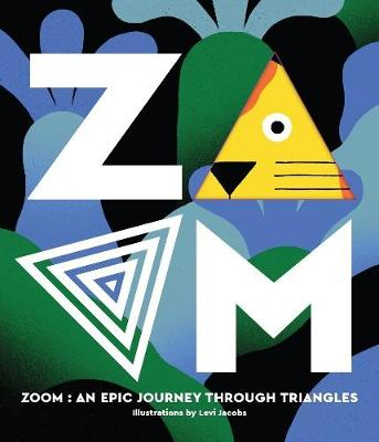 ZOOM - An Epic Journey Through Triangles by Levi Jacobs