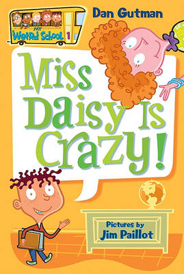 My Weird School #1: Miss Daisy Is Crazy! by Dan Gutman