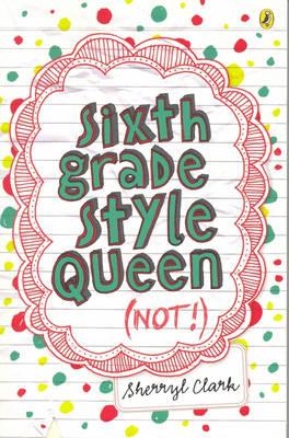 Sixth Grade Style Queen (not!) book