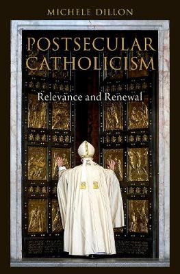 Postsecular Catholicism by Michele Dillon