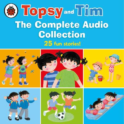 Topsy and Tim: The Complete Audio Collection book