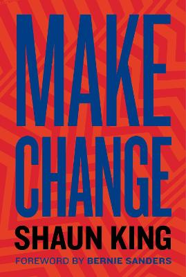 Make Change: How to Fight Injustice, Dismantle Systemic Oppression and Own Our Future book