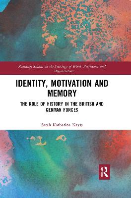 Identity, Motivation and Memory: The Role of History in the British and German Forces book