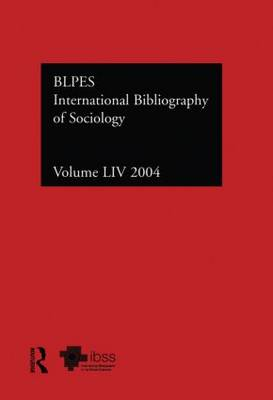 IBSS: Sociology Volume 54 by Compiled by the British Library of Political and Economic Science