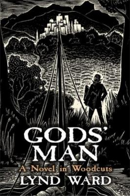 God's Man, A Novel in Woodcuts by Lynd Ward