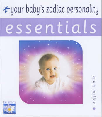 Your Baby's Zodiac Personality by Alan Butler