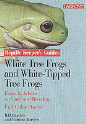 White's Tree Frogs and White-tipped Tree Frogs by R. D. Bartlett
