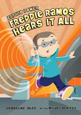 Freddie Ramos Hears It All by Jacqueline Jules