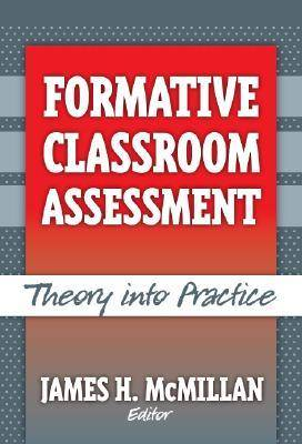 Formative Classroom Assessment by James H. McMillan
