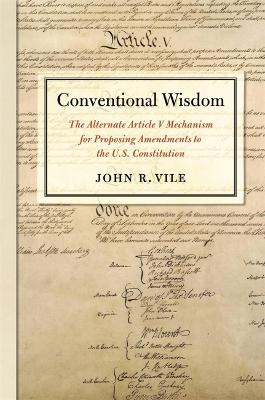 Conventional Wisdom by John R. Vile