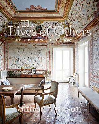 The Lives of Others: Sublime Interiors of Extraordinary People book