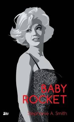 Baby Rocket by Stephanie A. Smith