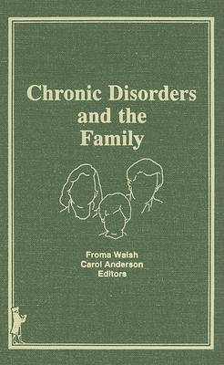 Chronic Disorders and the Family by Froma Walsh
