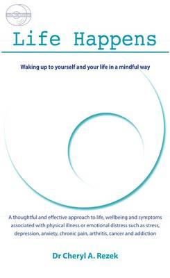 Life Happens by Cheryl A. Rezek