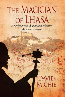 The Magician of Lhasa by David Michie