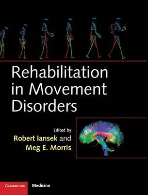 Rehabilitation in Movement Disorders by Robert Iansek