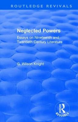 : Neglected Powers (1971) by G. Wilson Knight