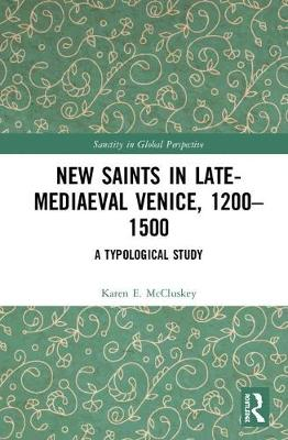 New Saints in Late-Mediaeval Venice, 1200-1500: A Typological Study book