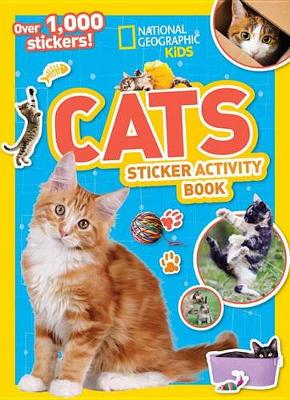 National Geographic Kids Cats Sticker Activity Book by National Geographic Kids