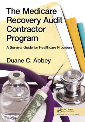 The Medicare Recovery Audit Contractor Program by Duane C. Abbey