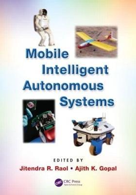 Mobile Intelligent Autonomous Systems book