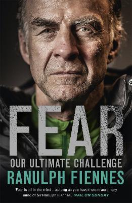 Fear by Sir Ranulph Fiennes