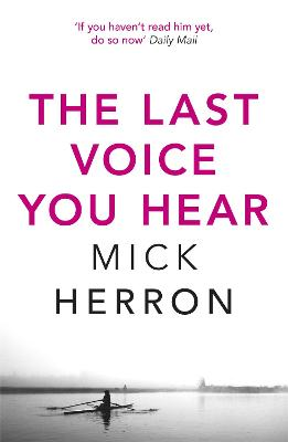 The The Last Voice You Hear: Zoe Boehm Thriller 2 by Mick Herron