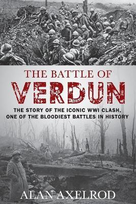 The Battle of Verdun by Alan Axelrod