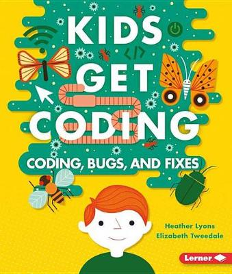 Coding, Bugs, and Fixes by Heather Lyons