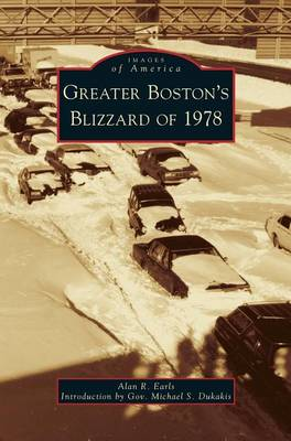 Greater Boston's Blizzard of 1978 by Alan R Earls