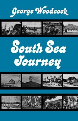 South Sea Journey by George Woodcock