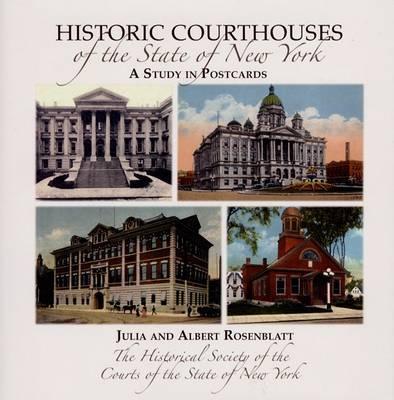 Historic Courthouses of the State of New York by Julia Carlson Rosenblatt
