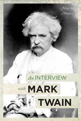 An Interview with Mark Twain by Fred Kaplan