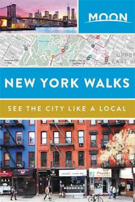 Moon New York Walks by Moon Travel Guides