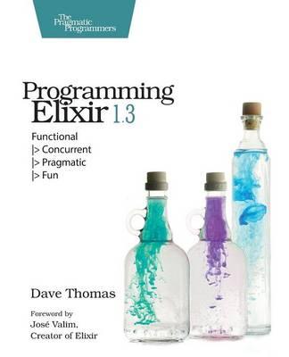 Programming Elixir 1.3 by Dave Thomas
