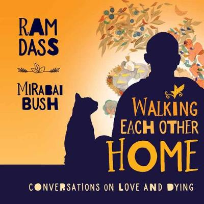 Walking Each Other Home by Ram Dass