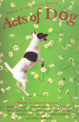 Acts of Dog by Debra Adelaide