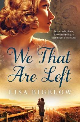 We That are Left by Lisa Bigelow