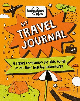 My Travel Journal by Lonely Planet Kids