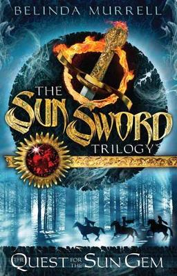 Sun Sword 1: Quest for the Sun Gem by Belinda Murrell