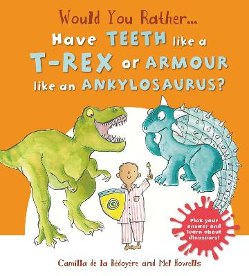 Would You Rather: Have the Teeth of a T-Rex or the Armour of an Ankylosaurus? book