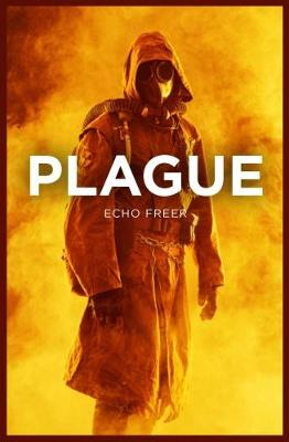 Plague by Echo Freer