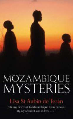 Mozambique Mysteries by Lisa St. Aubin de Teran