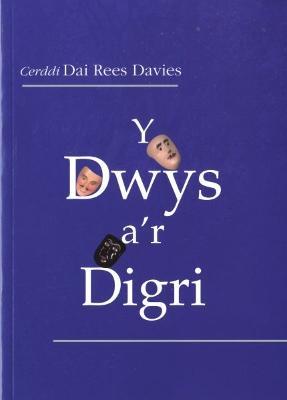 Dwys a'r Digri, Y   Cerddi Dai Rees Davies by Dai Rees Davies