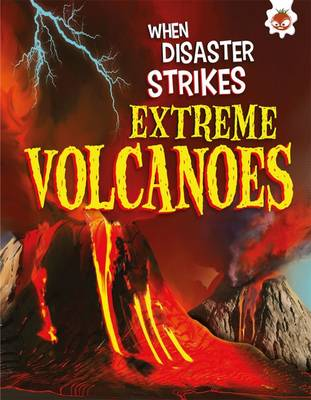 Extreme Volcanoes by John Farndon