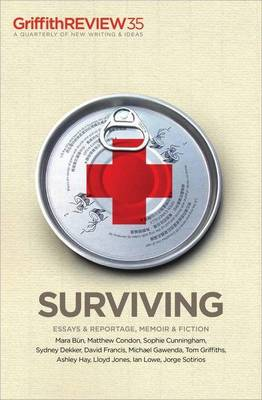 Griffith Review 35: Surviving by Julianne Schultz