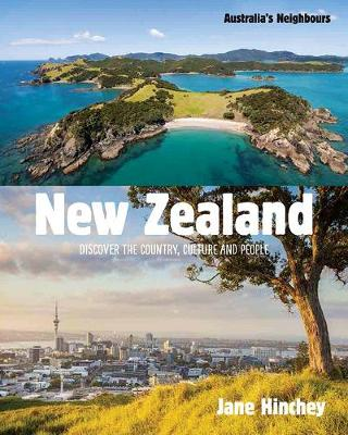 Australia's Neighbours: New Zealand: Discover the Country, Culture and People by Jane Hinchey