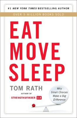 Eat Move Sleep by Tom Rath