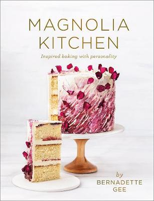 Magnolia Kitchen: Inspired Baking with Personality book