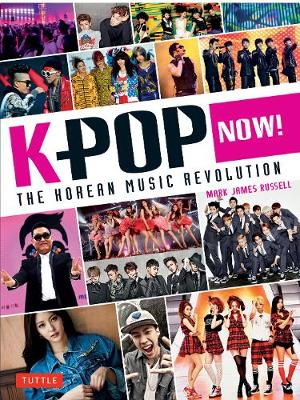 K-POP Now! by Mark James Russell